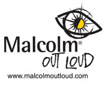 Malcolm Out Loud