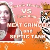 CaroleBaskinVSTigerKing-Grinder-Septic