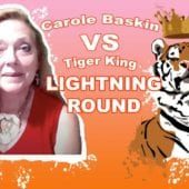 CaroleBaskin VS TigerKing Lightning Round