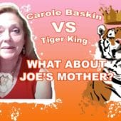 CaroleBaskin VS TigerKing Joes Mother