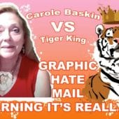 CaroleBaskin VS TigerKing Hate Mail